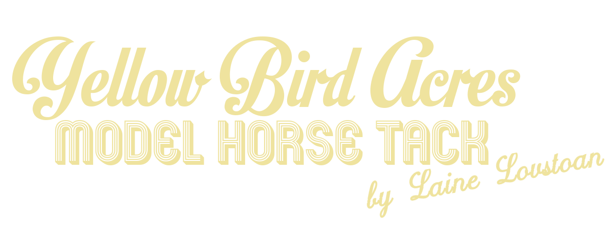 Yellow Bird Acres Model Horse Tack